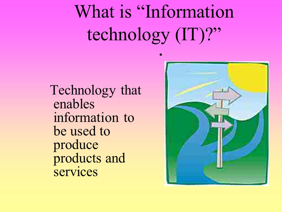 What is Information technology (IT)