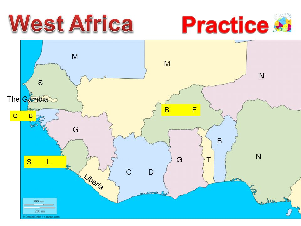 West Africa Practice M M N S The Gambia B F G B N G T S L C D Liberia