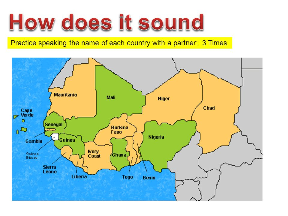 How does it sound Practice speaking the name of each country with a partner: 3 Times