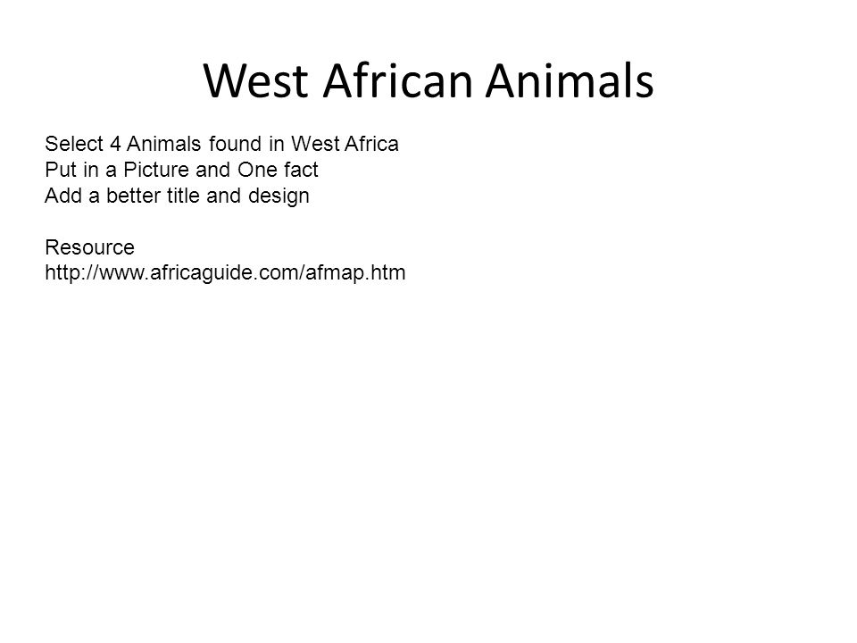 West African Animals Select 4 Animals found in West Africa