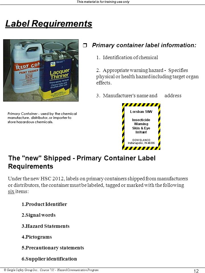 Label Requirements r Primary container label information: 1. Identification of chemical.
