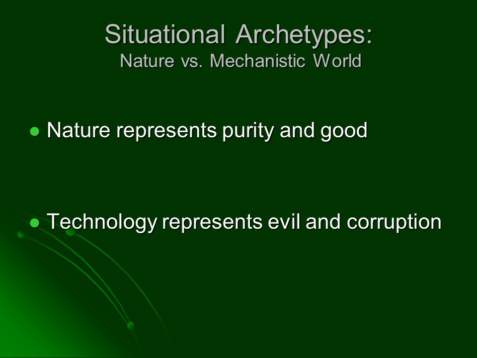Nature Vs Mechanistic World Archetype Examples