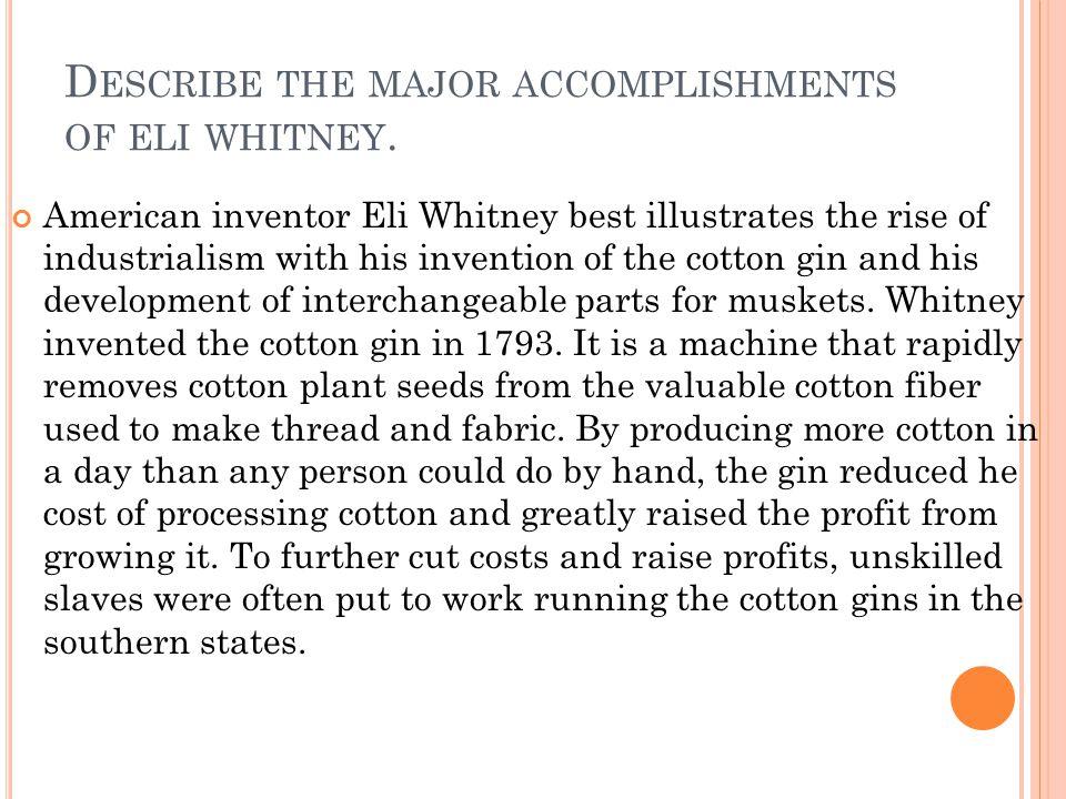 Describe the major accomplishments of eli whitney.