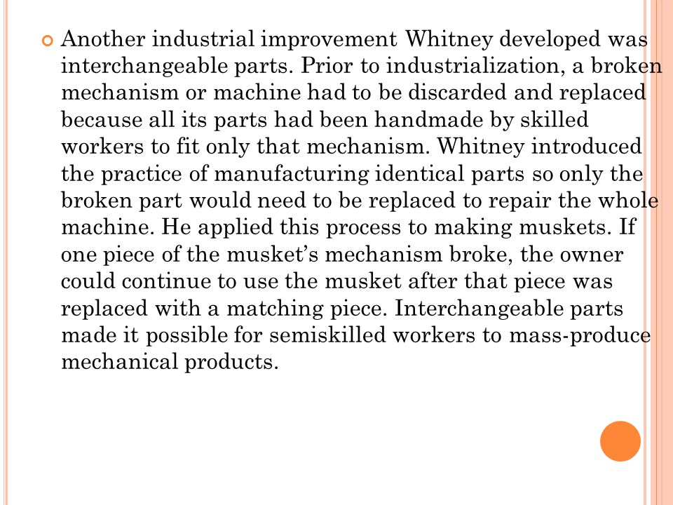 Another industrial improvement Whitney developed was interchangeable parts.