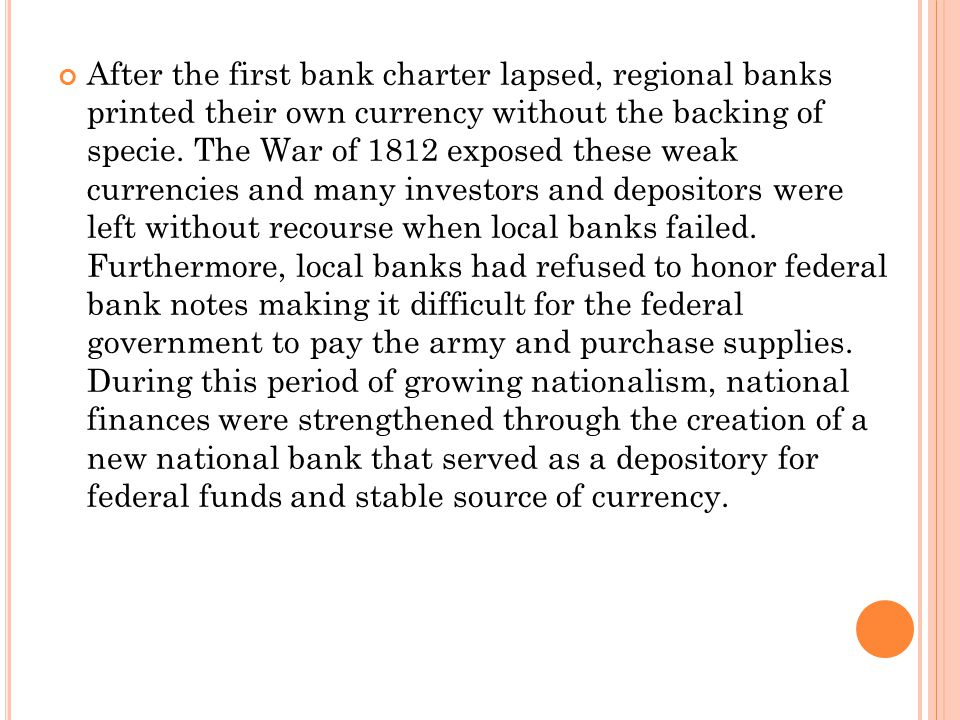 After the first bank charter lapsed, regional banks printed their own currency without the backing of specie.