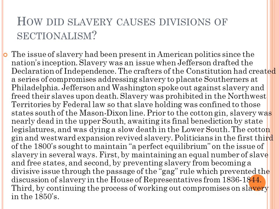 How did slavery causes divisions of sectionalism