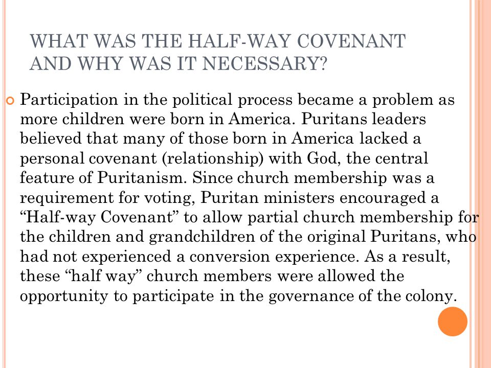 WHAT WAS THE HALF-WAY COVENANT AND WHY WAS IT NECESSARY