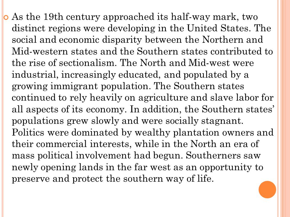 As the 19th century approached its half-way mark, two distinct regions were developing in the United States.
