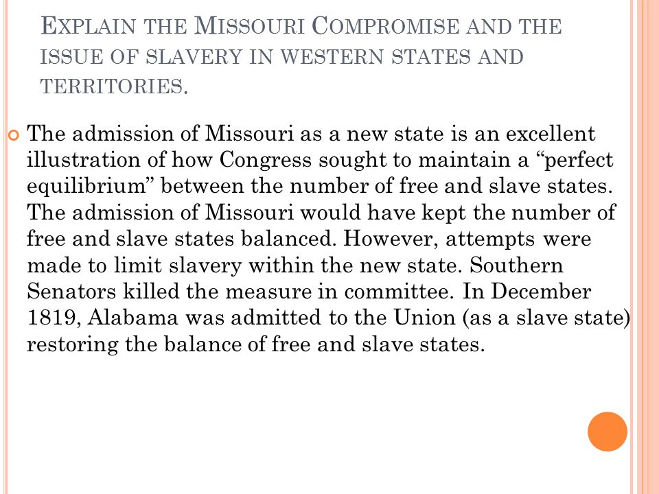 Explain the Missouri Compromise and the issue of slavery in western states and territories.