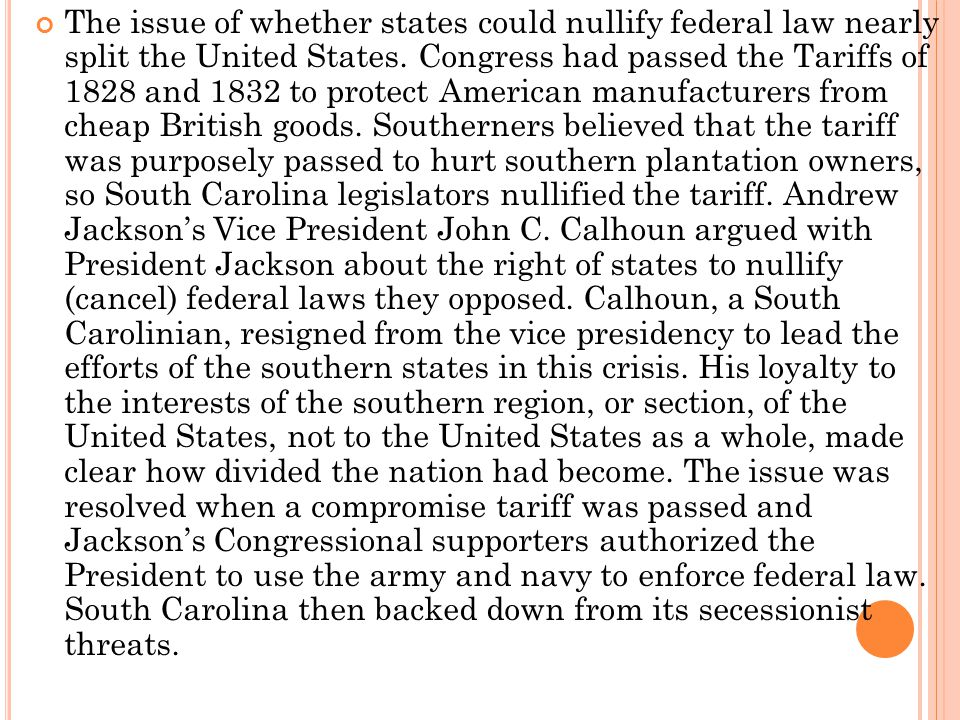 The issue of whether states could nullify federal law nearly split the United States.