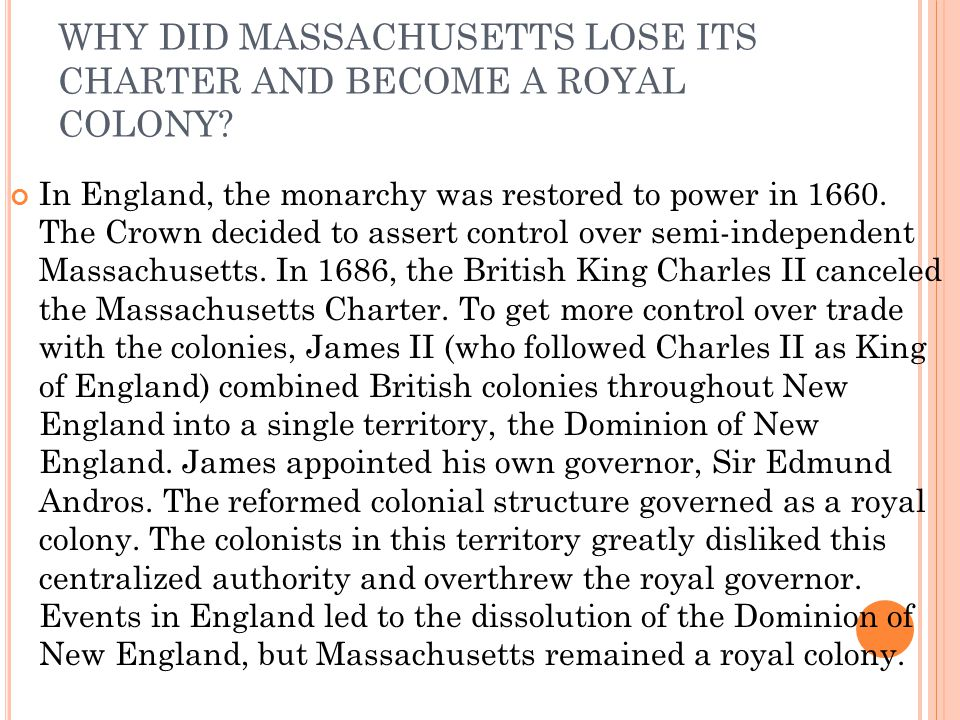 WHY DID MASSACHUSETTS LOSE ITS CHARTER AND BECOME A ROYAL COLONY