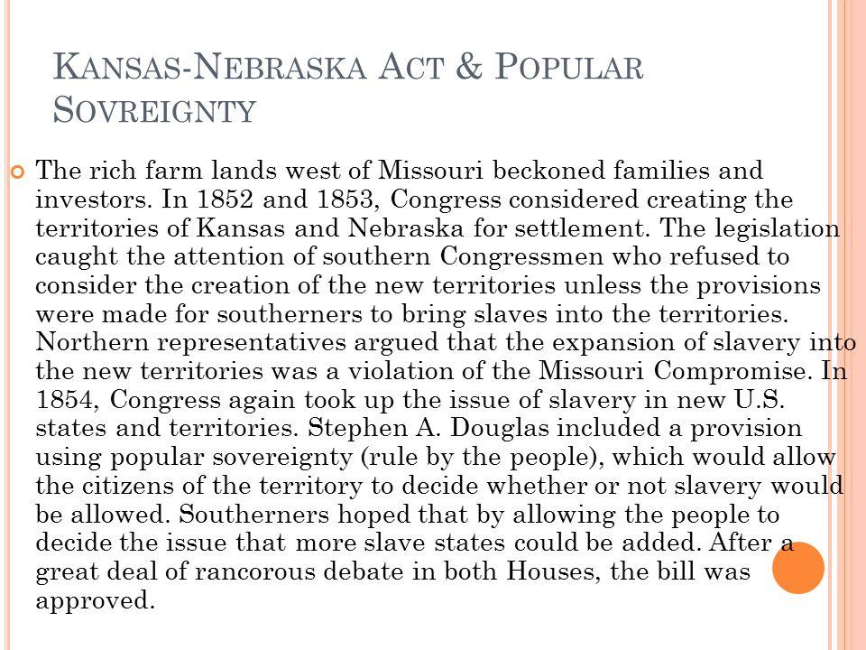 Kansas-Nebraska Act & Popular Sovreignty