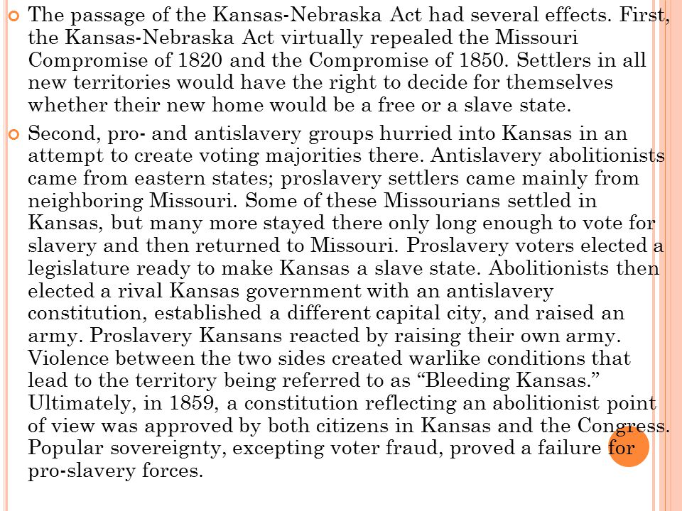 The passage of the Kansas-Nebraska Act had several effects
