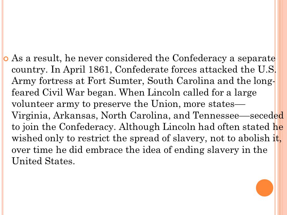 As a result, he never considered the Confederacy a separate country