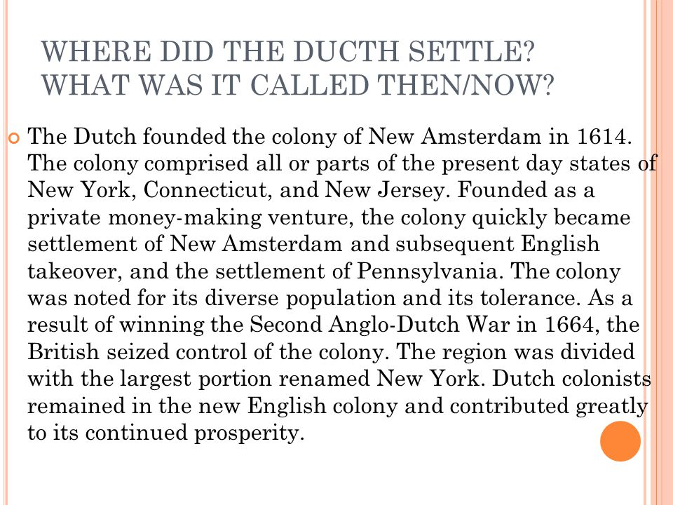 WHERE DID THE DUCTH SETTLE WHAT WAS IT CALLED THEN/NOW