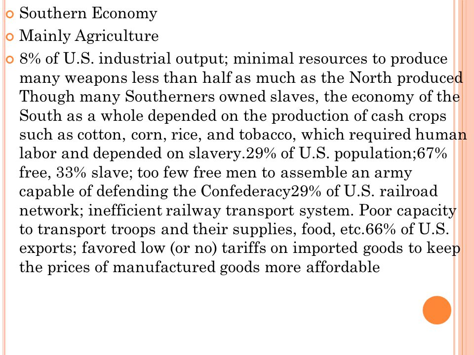 Southern Economy Mainly Agriculture.