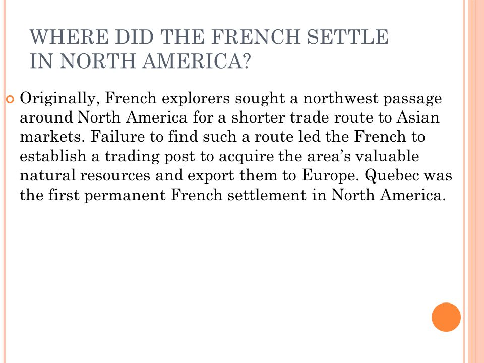 WHERE DID THE FRENCH SETTLE IN NORTH AMERICA