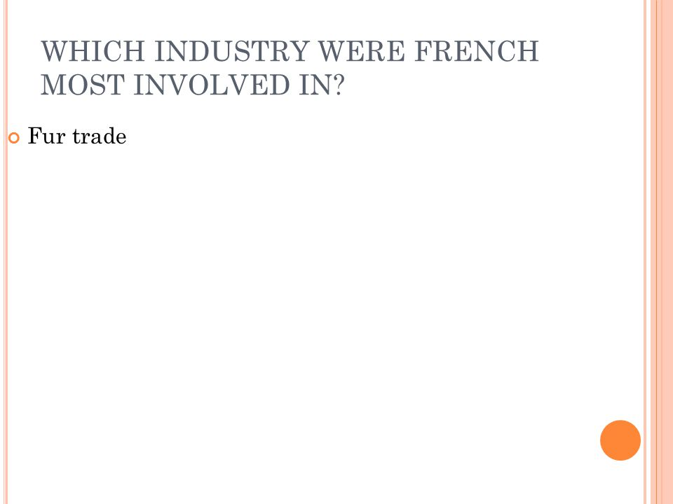 WHICH INDUSTRY WERE FRENCH MOST INVOLVED IN