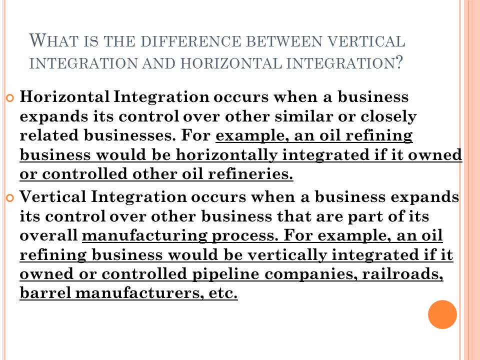 What is the difference between vertical integration and horizontal integration
