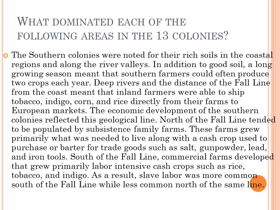 What dominated each of the following areas in the 13 colonies