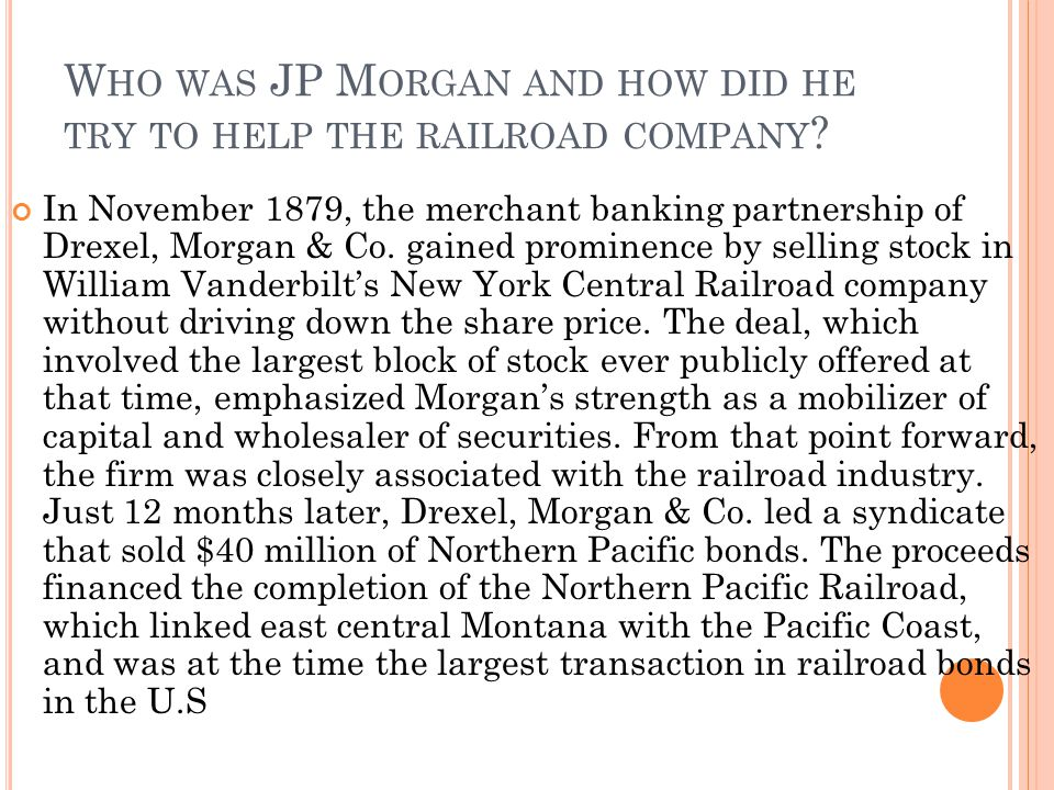 Who was JP Morgan and how did he try to help the railroad company