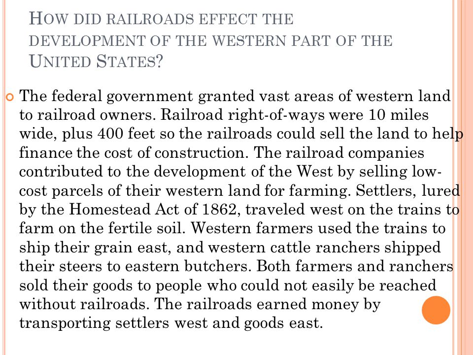 How did railroads effect the development of the western part of the United States