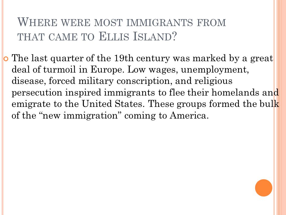 Where were most immigrants from that came to Ellis Island