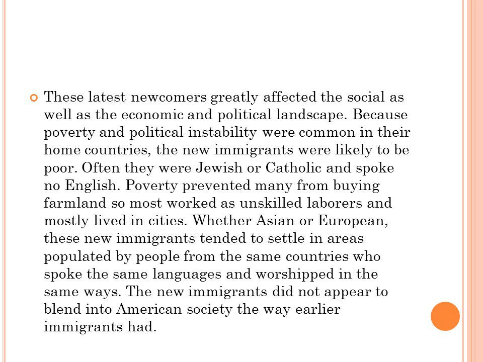 These latest newcomers greatly affected the social as well as the economic and political landscape.