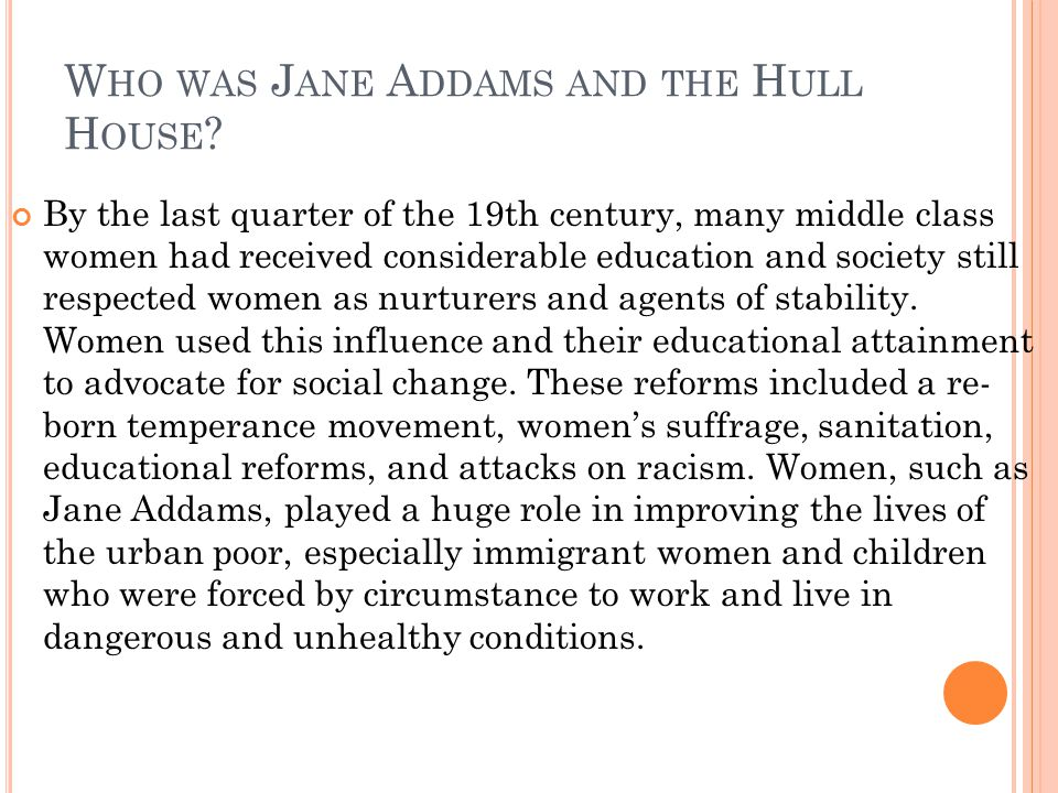 Who was Jane Addams and the Hull House