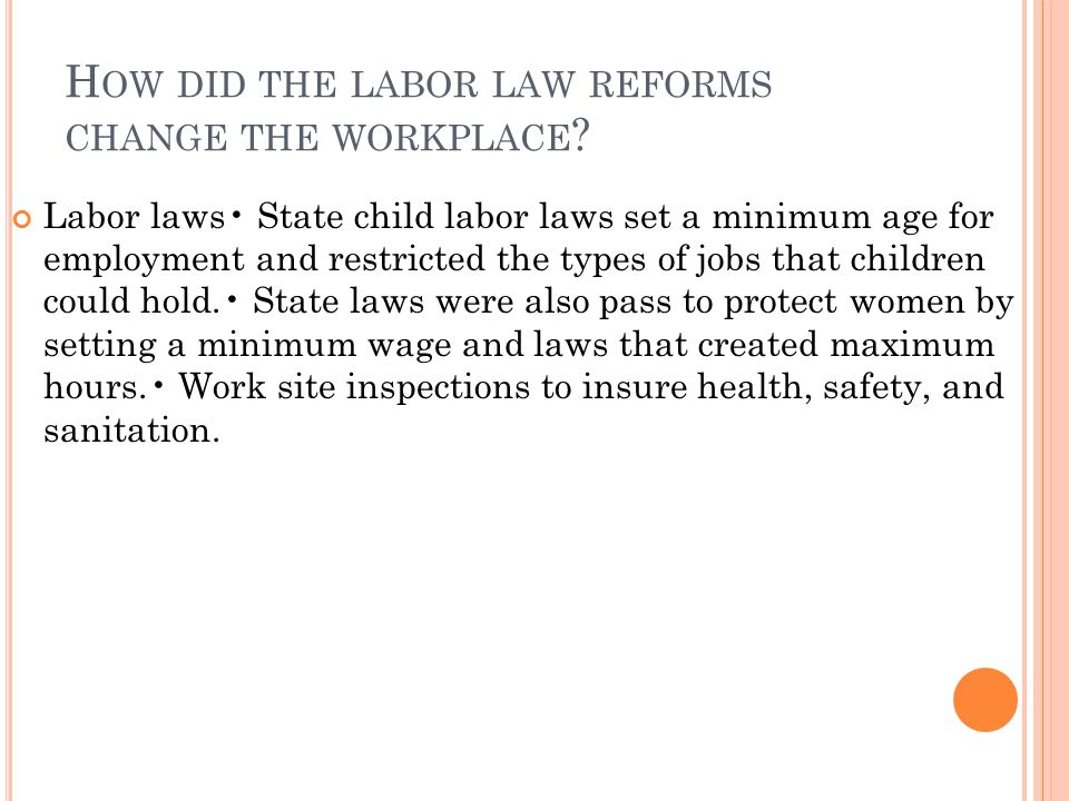 How did the labor law reforms change the workplace