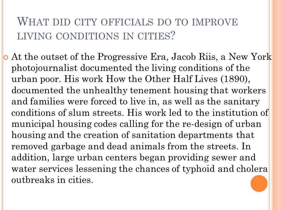 What did city officials do to improve living conditions in cities