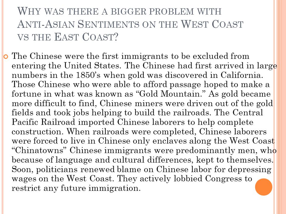 Why was there a bigger problem with Anti-Asian Sentiments on the West Coast vs the East Coast