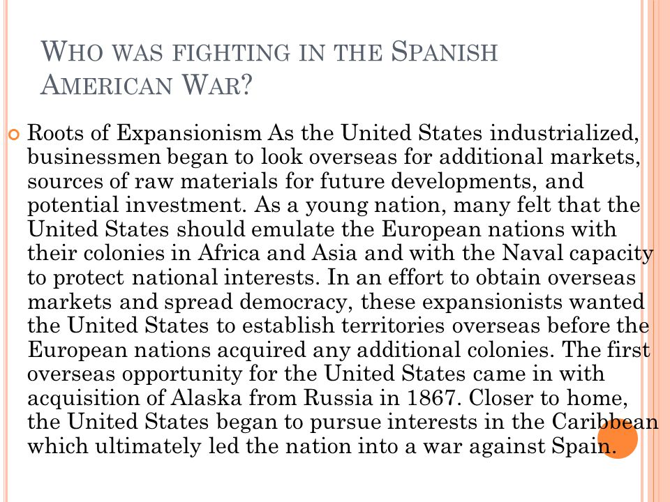 Who was fighting in the Spanish American War