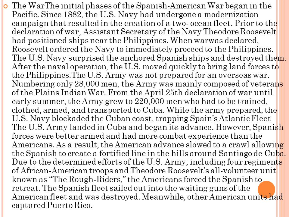 The WarThe initial phases of the Spanish-American War began in the Pacific.