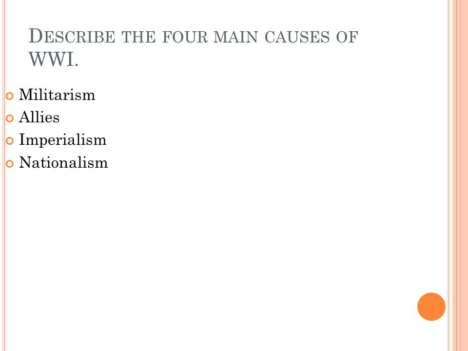 Describe the four main causes of WWI.