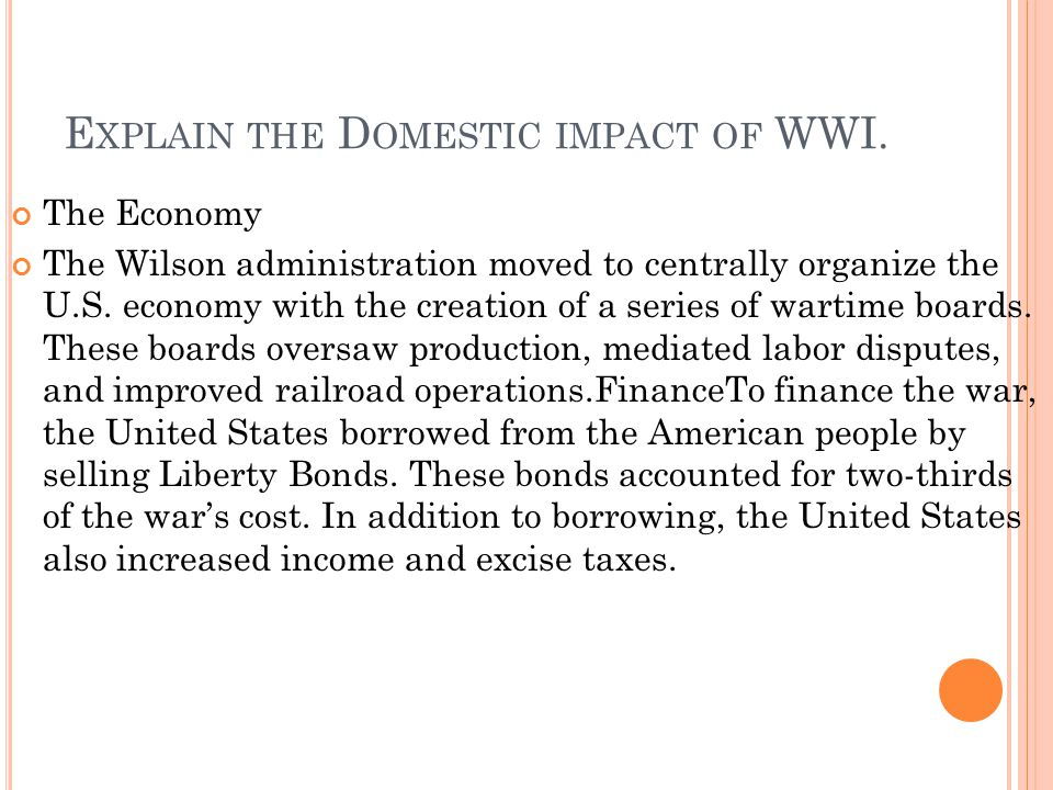 Explain the Domestic impact of WWI.