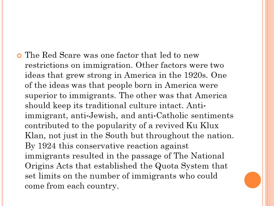 The Red Scare was one factor that led to new restrictions on immigration.