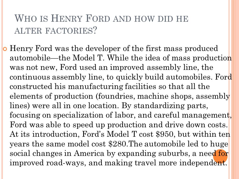 Who is Henry Ford and how did he alter factories