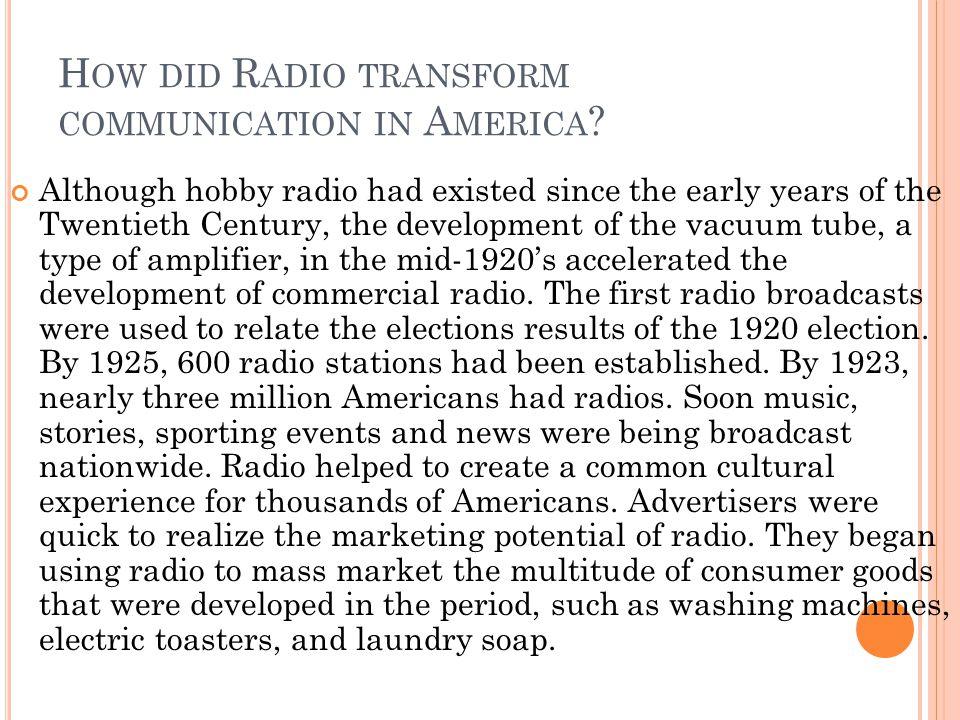 How did Radio transform communication in America