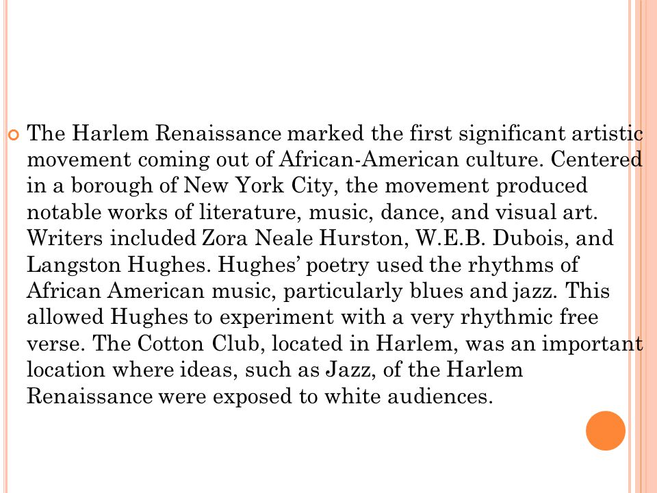 The Harlem Renaissance marked the first significant artistic movement coming out of African-American culture.
