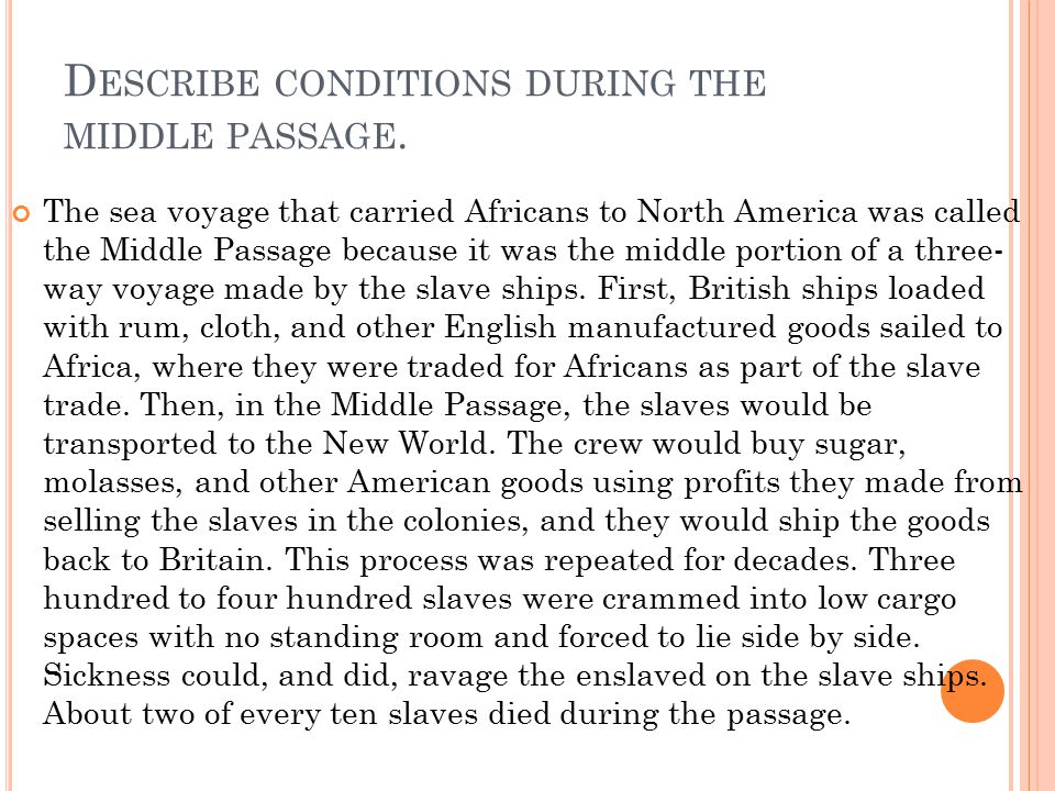 Describe conditions during the middle passage.