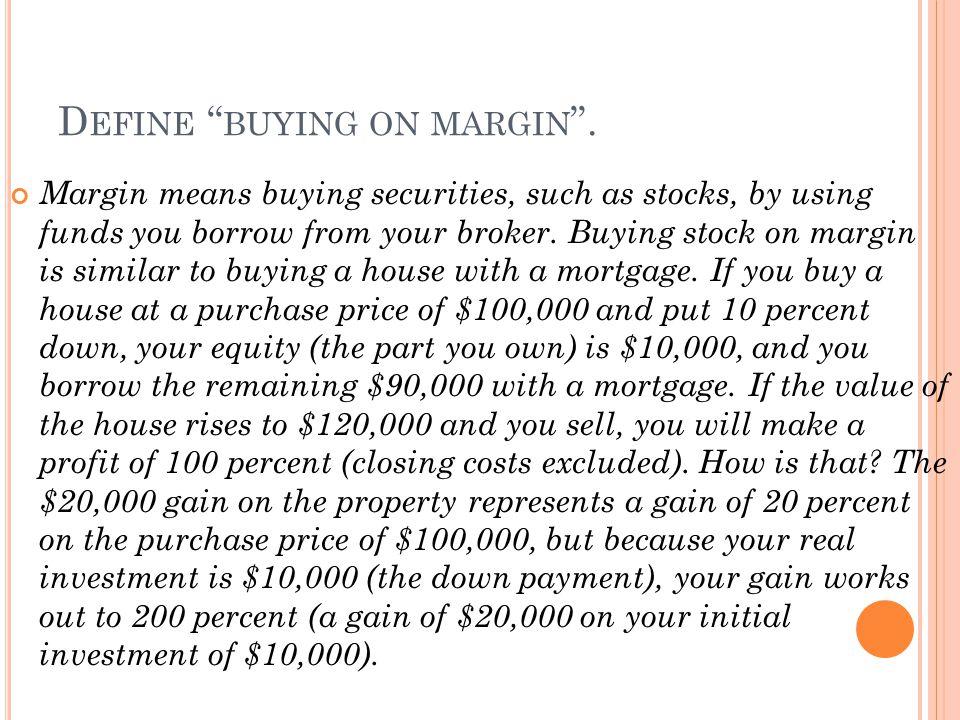 Define buying on margin .
