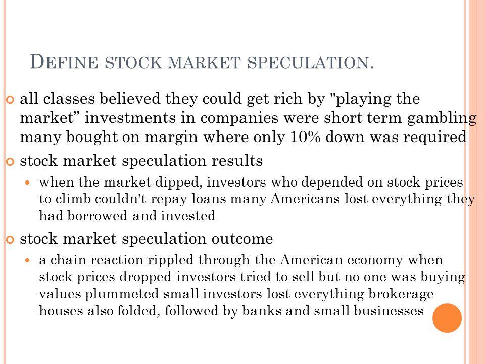 Define stock market speculation.