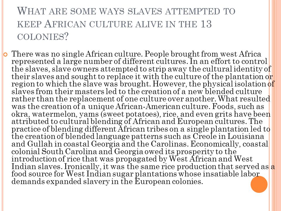 What are some ways slaves attempted to keep African culture alive in the 13 colonies