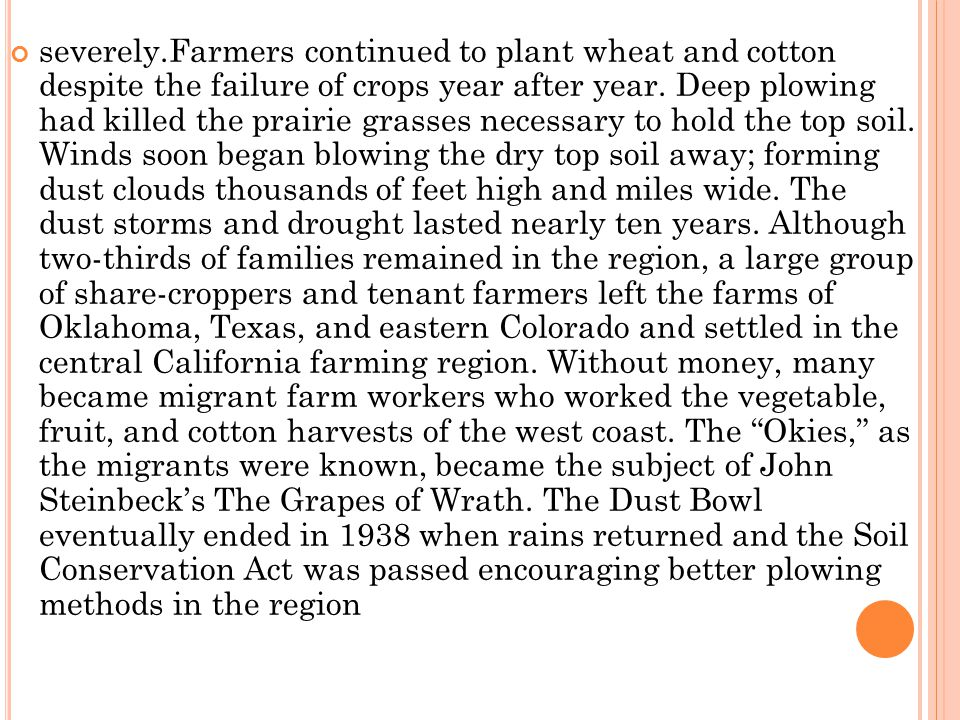 severely.Farmers continued to plant wheat and cotton despite the failure of crops year after year.