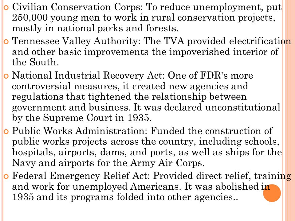 Civilian Conservation Corps: To reduce unemployment, put 250,000 young men to work in rural conservation projects, mostly in national parks and forests.