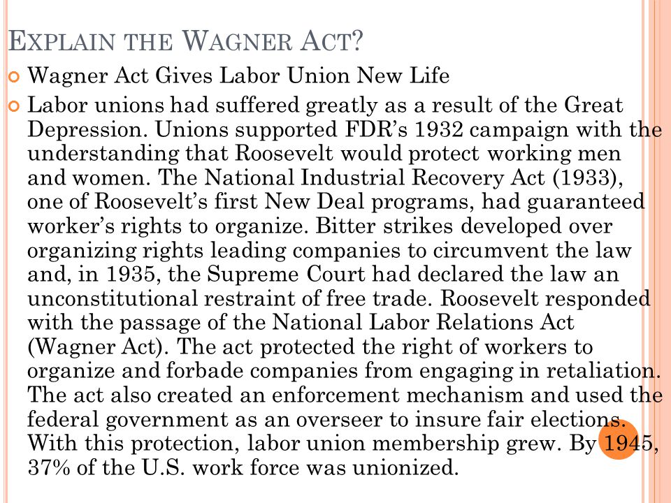 Explain the Wagner Act Wagner Act Gives Labor Union New Life