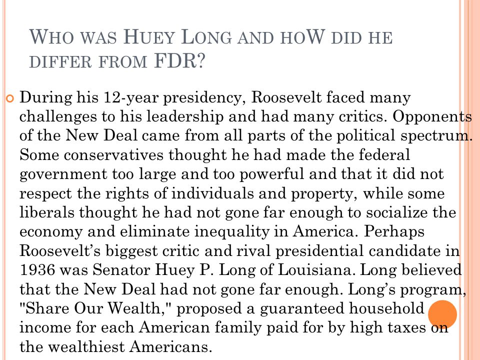 Who was Huey Long and hoW did he differ from FDR