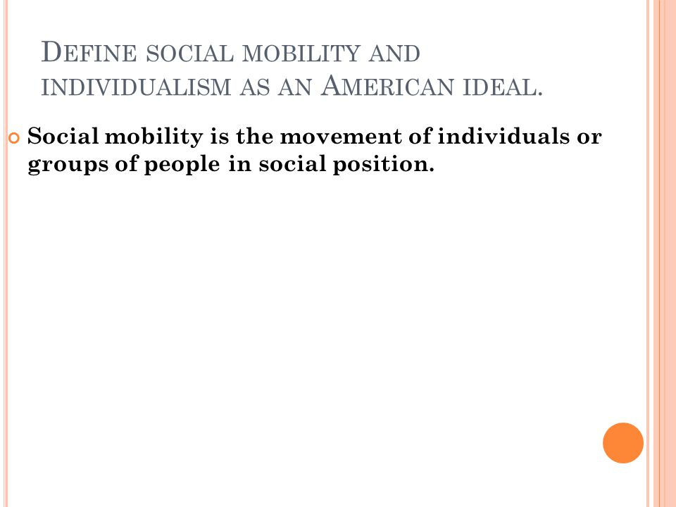 Define social mobility and individualism as an American ideal.