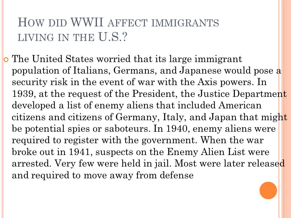 How did WWII affect immigrants living in the U.S.